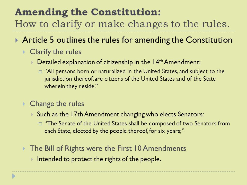 Amending the Constitution: How to clarify or make changes to the rules.