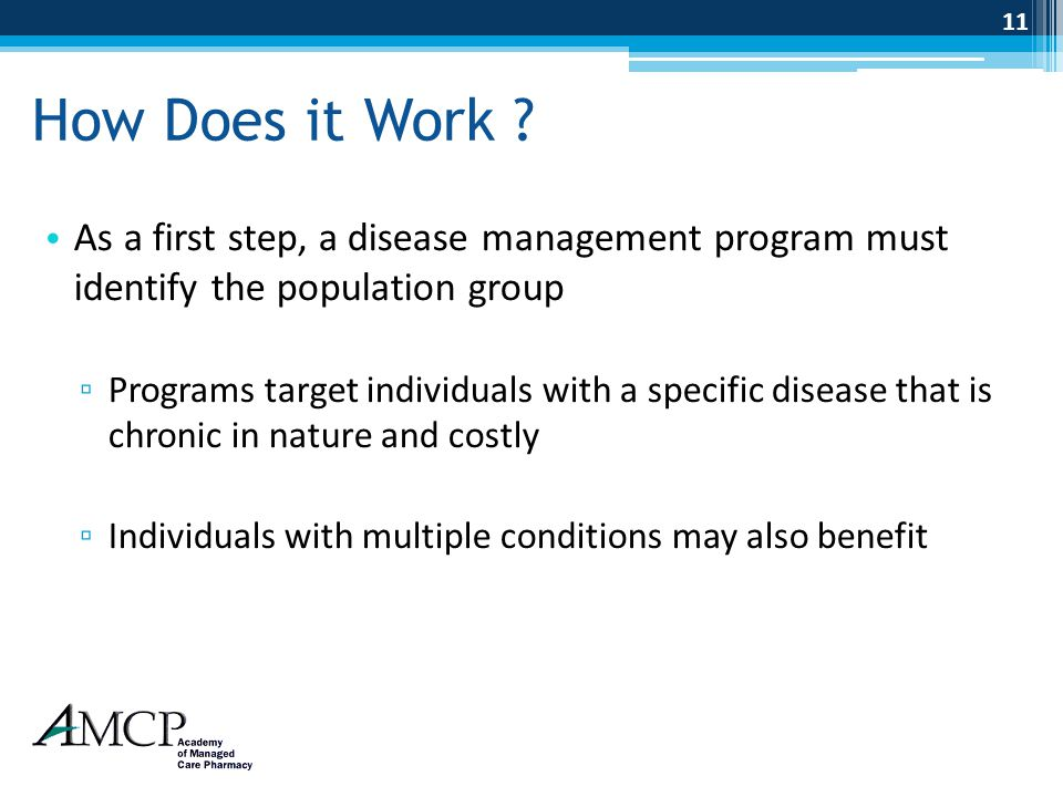 How Does it Work As a first step, a disease management program must identify the population group.