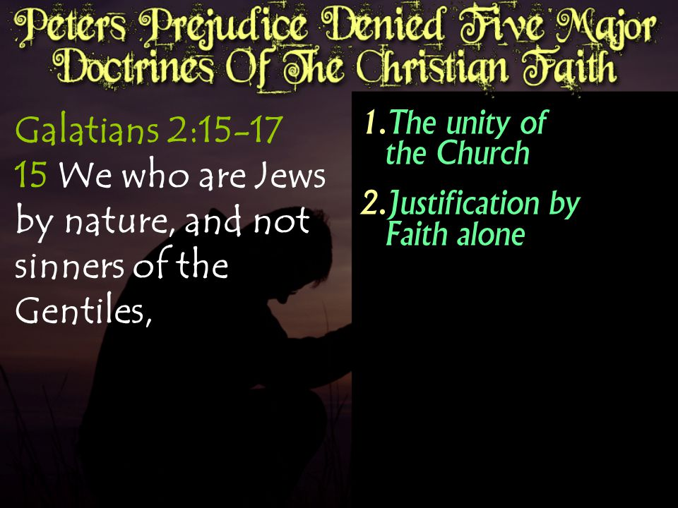 Galatians 2:15-17 15 We who are Jews by nature, and not sinners of the Gentiles,