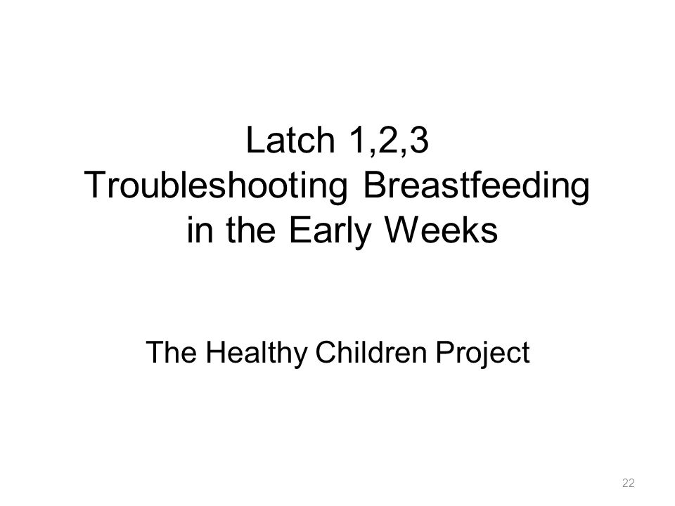 Latch 1,2,3 Troubleshooting Breastfeeding in the Early Weeks