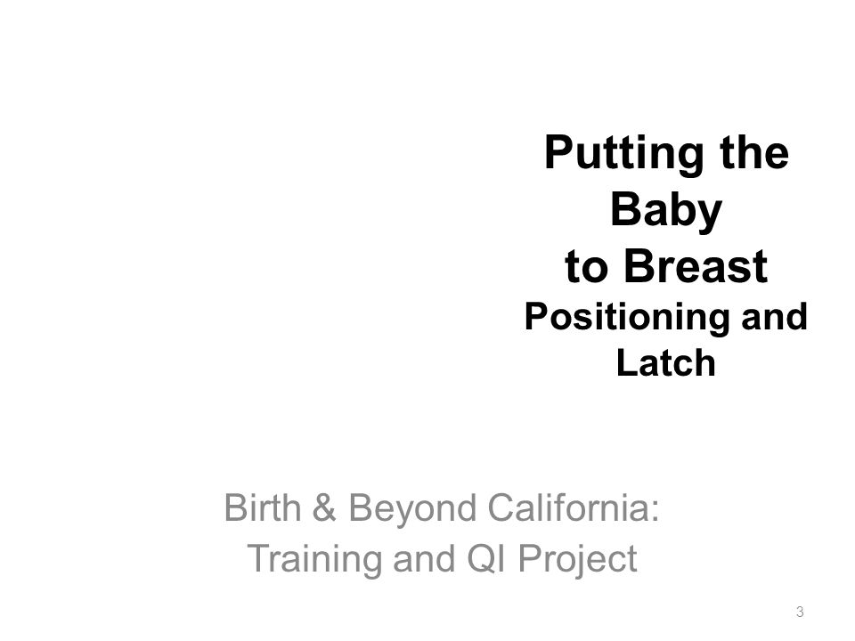 Putting the Baby to Breast Positioning and Latch