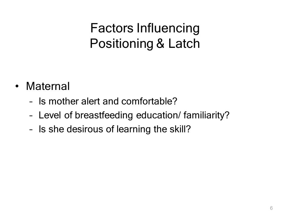 Factors Influencing Positioning & Latch