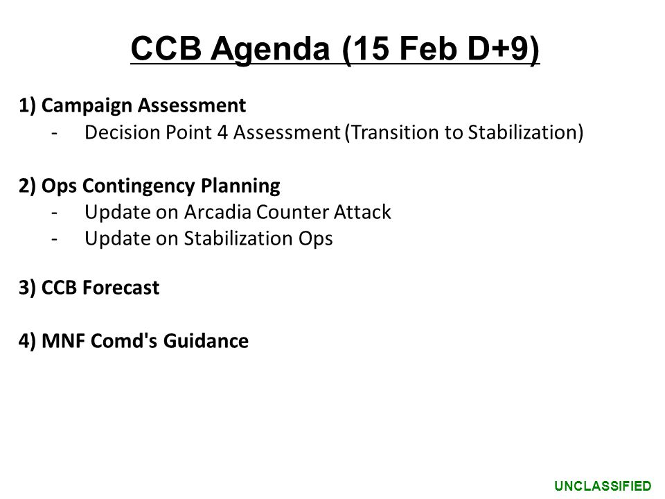 CCB Agenda (15 Feb D+9) 1) Campaign Assessment
