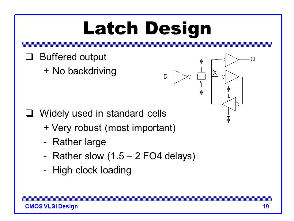 Latch Design Buffered output + No backdriving