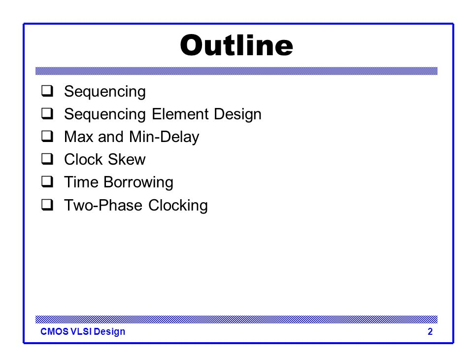 Outline Sequencing Sequencing Element Design Max and Min-Delay