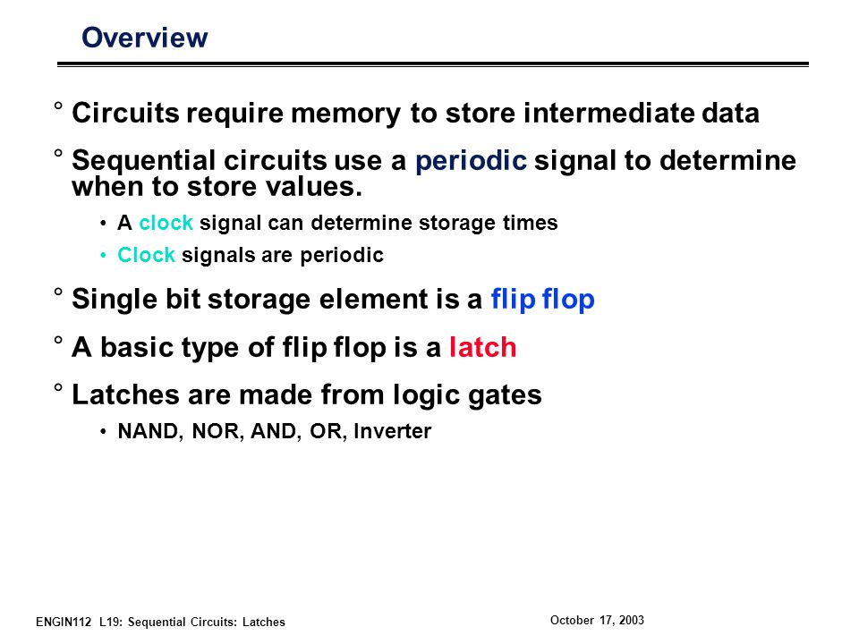 Circuits require memory to store intermediate data