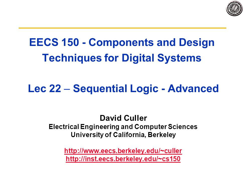 EECS 150 - Components and Design Techniques for Digital Systems Lec 22 – Sequential Logic - Advanced