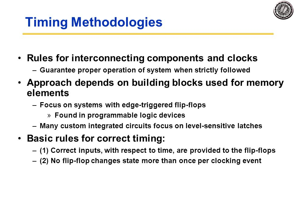 Timing Methodologies Rules for interconnecting components and clocks