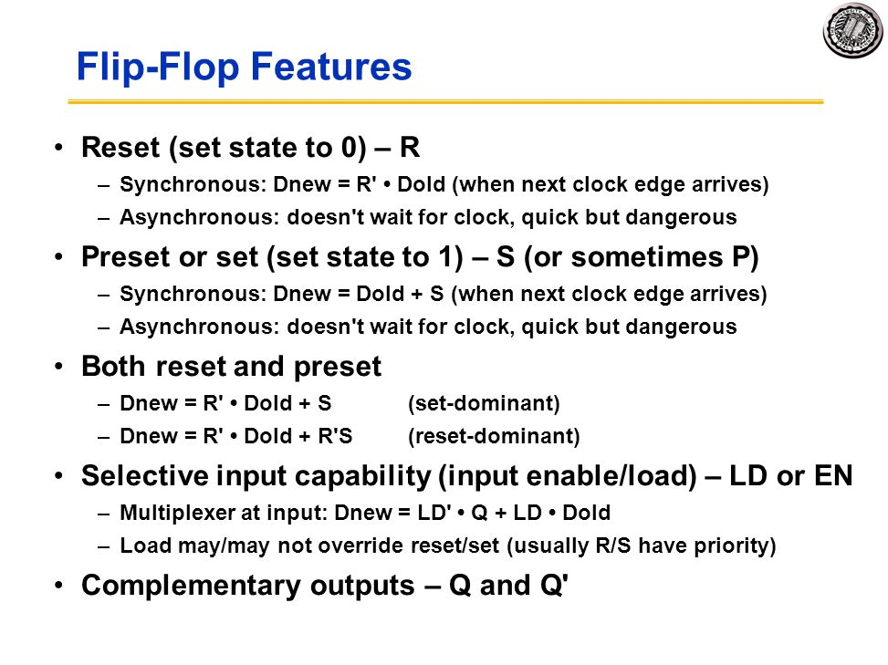 Flip-Flop Features Reset (set state to 0) – R