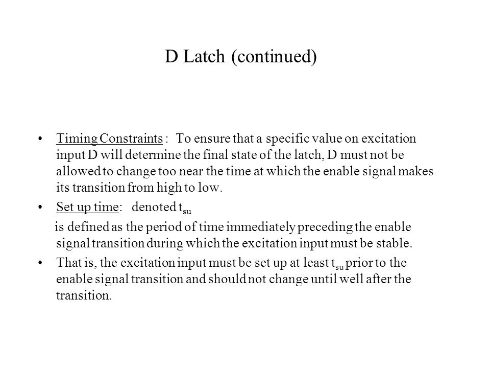 D Latch (continued)