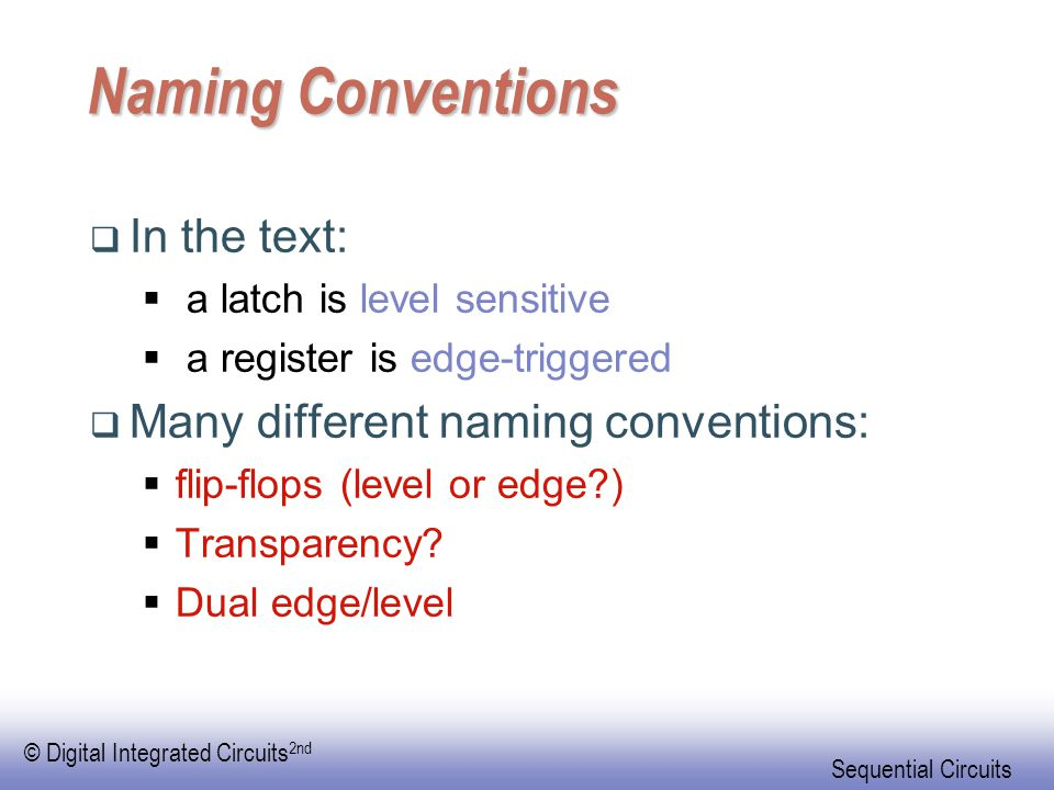 Naming Conventions In the text: Many different naming conventions: