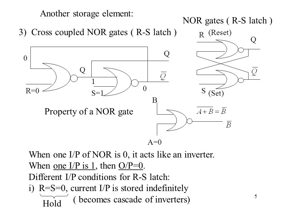 Another storage element: NOR gates ( R-S latch )