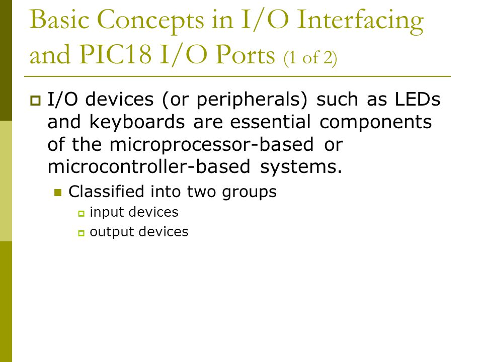 Basic Concepts in I/O Interfacing and PIC18 I/O Ports (1 of 2)