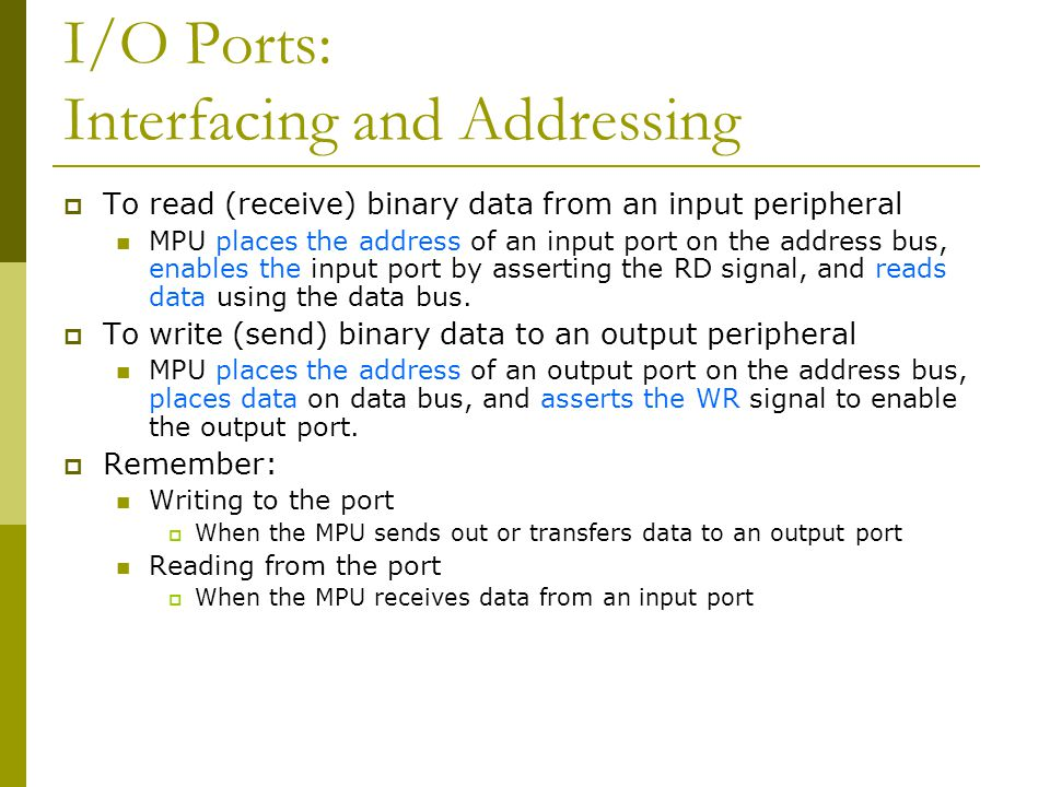 I/O Ports: Interfacing and Addressing