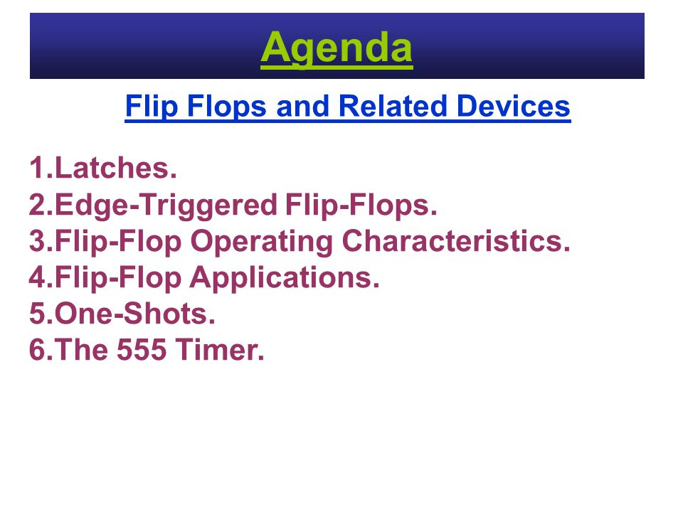 Flip Flops and Related Devices