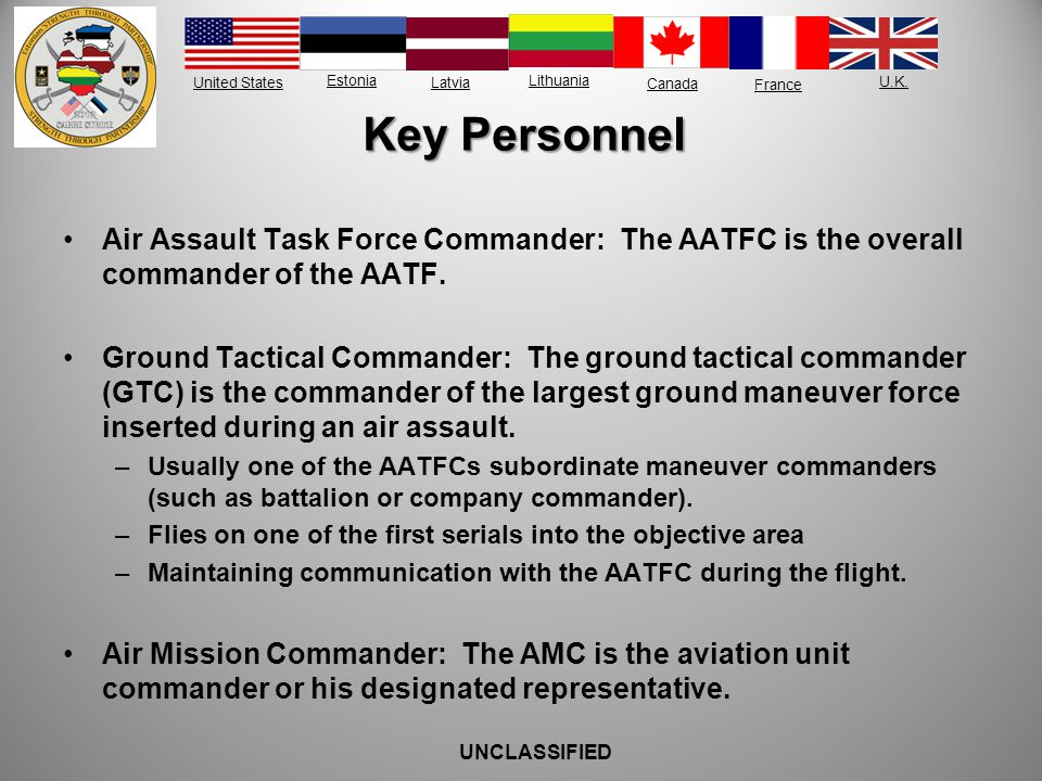 Key Personnel Air Assault Task Force Commander: The AATFC is the overall commander of the AATF.