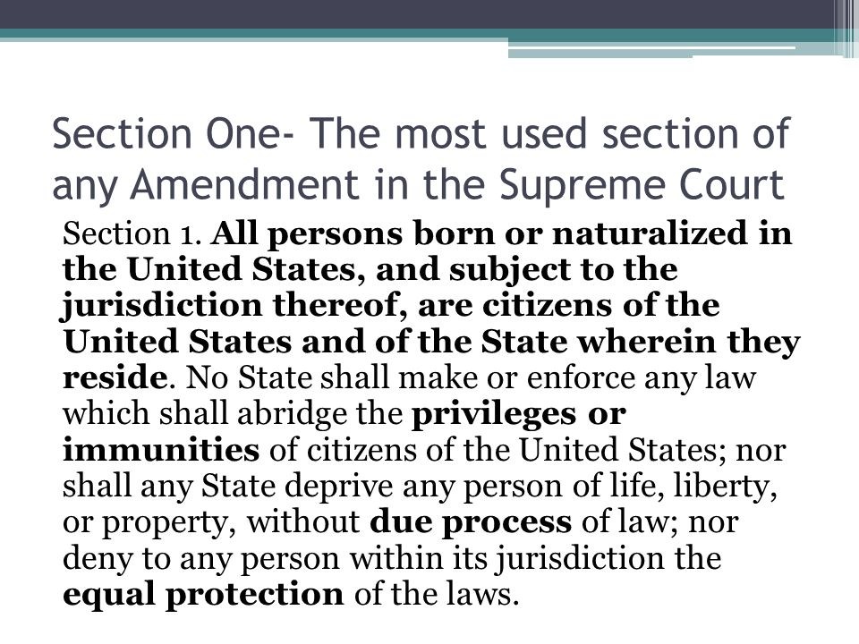 Section One- The most used section of any Amendment in the Supreme Court