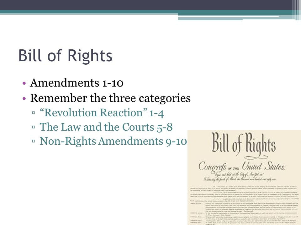 Bill of Rights Amendments 1-10 Remember the three categories
