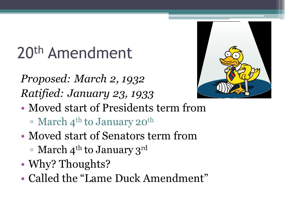 20th Amendment Proposed: March 2, 1932 Ratified: January 23, 1933
