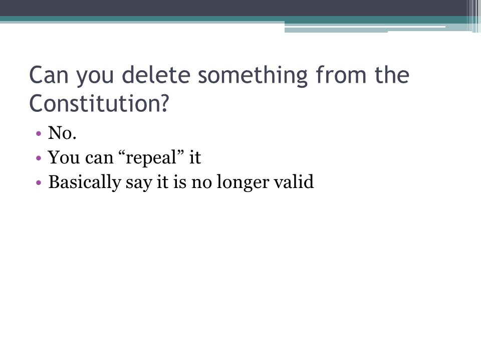 Can you delete something from the Constitution