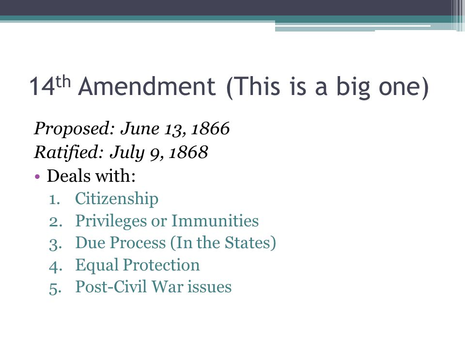 14th Amendment (This is a big one)