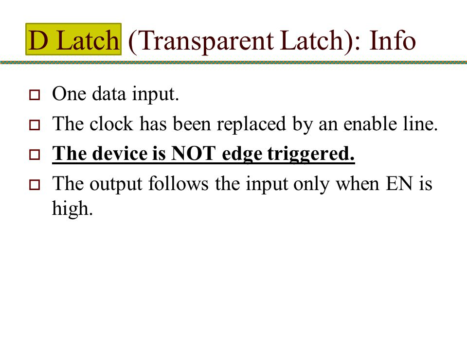 D Latch (Transparent Latch): Info