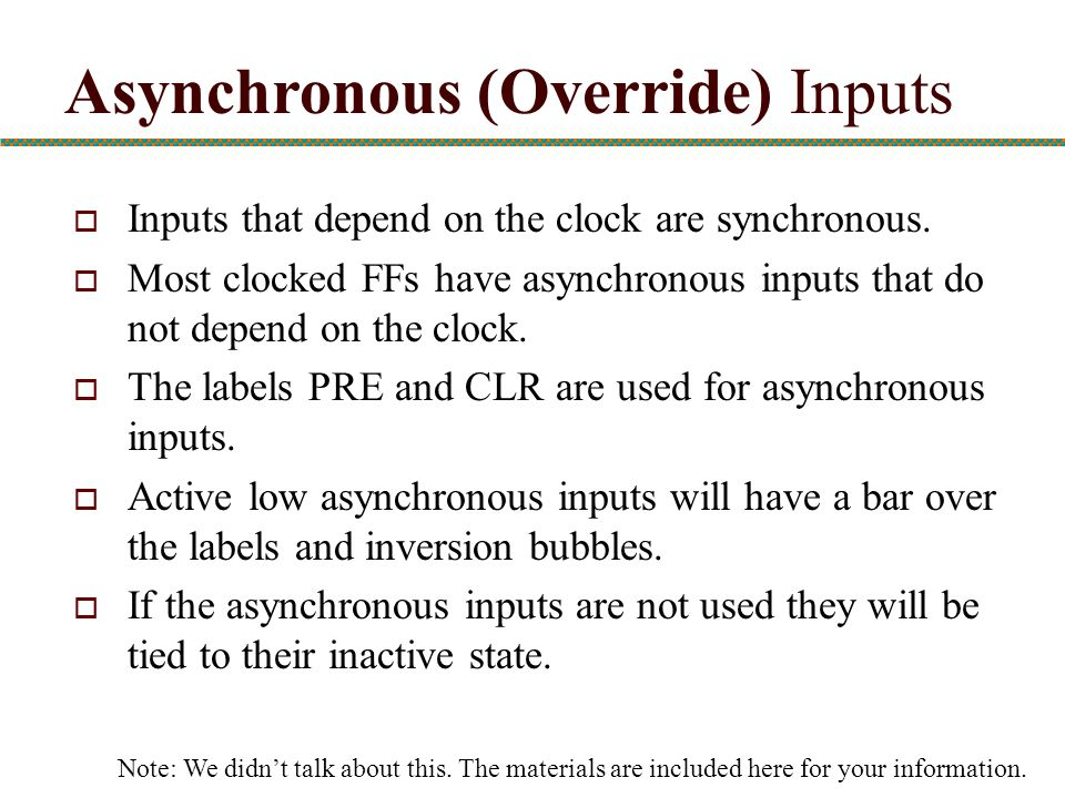 Asynchronous (Override) Inputs