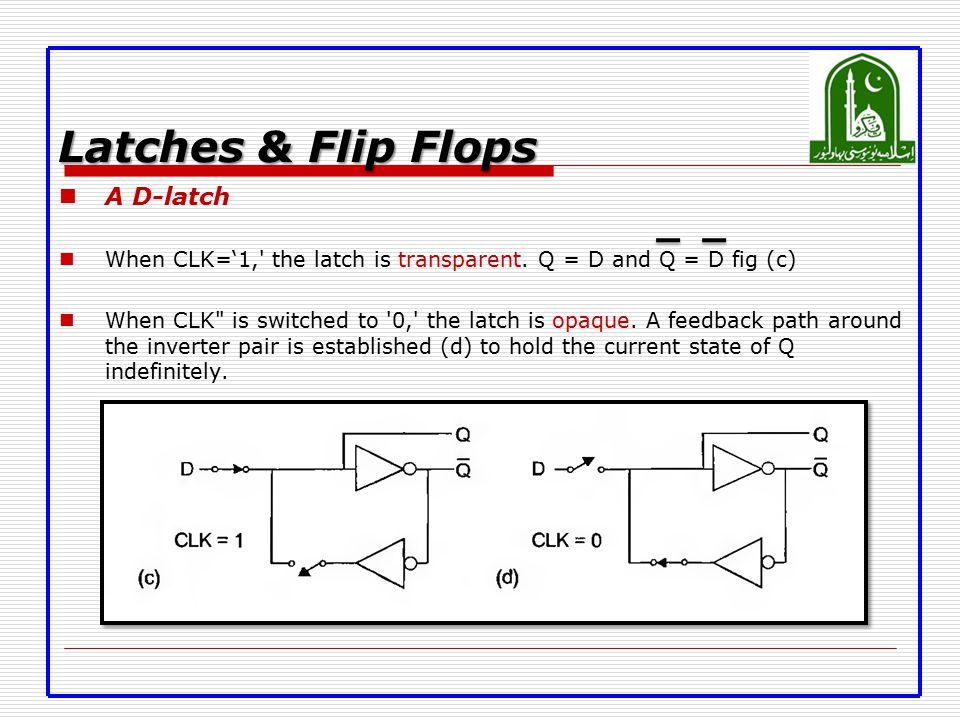 Latches & Flip Flops A D-latch