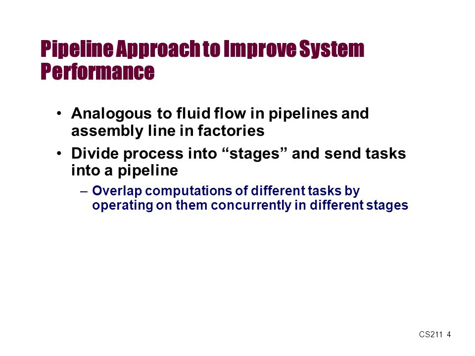 Pipeline Approach to Improve System Performance