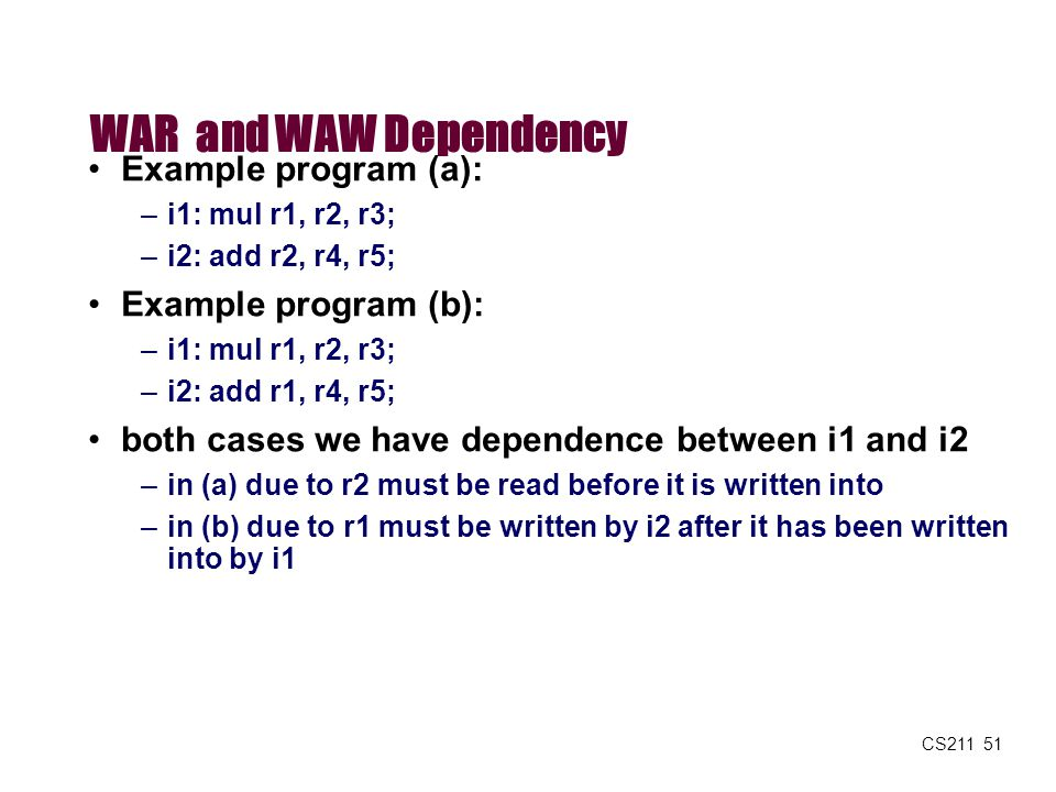 WAR and WAW Dependency Example program (a): Example program (b):