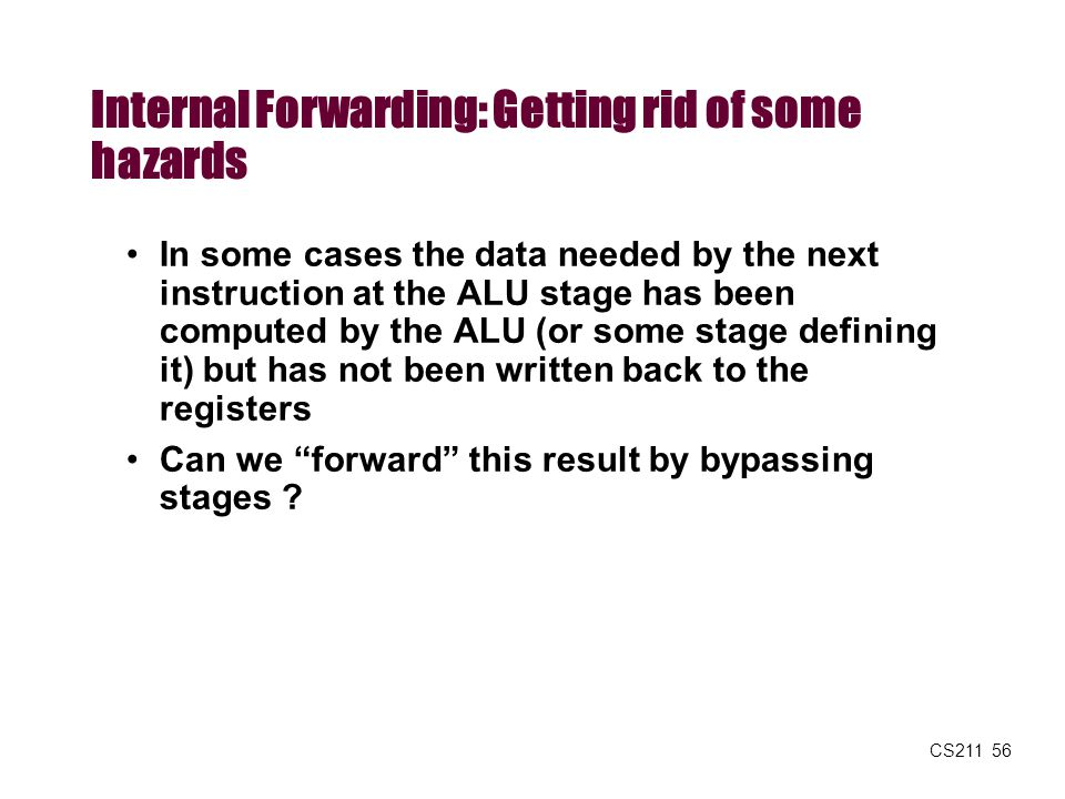 Internal Forwarding: Getting rid of some hazards