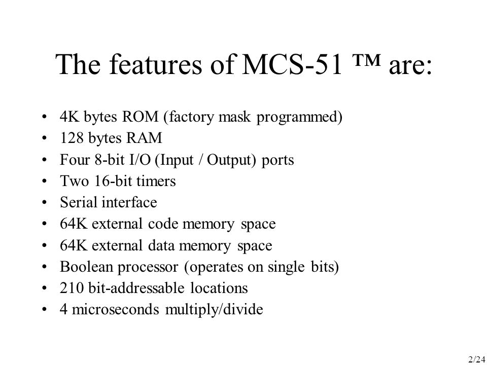 The features of MCS-51 ™ are: