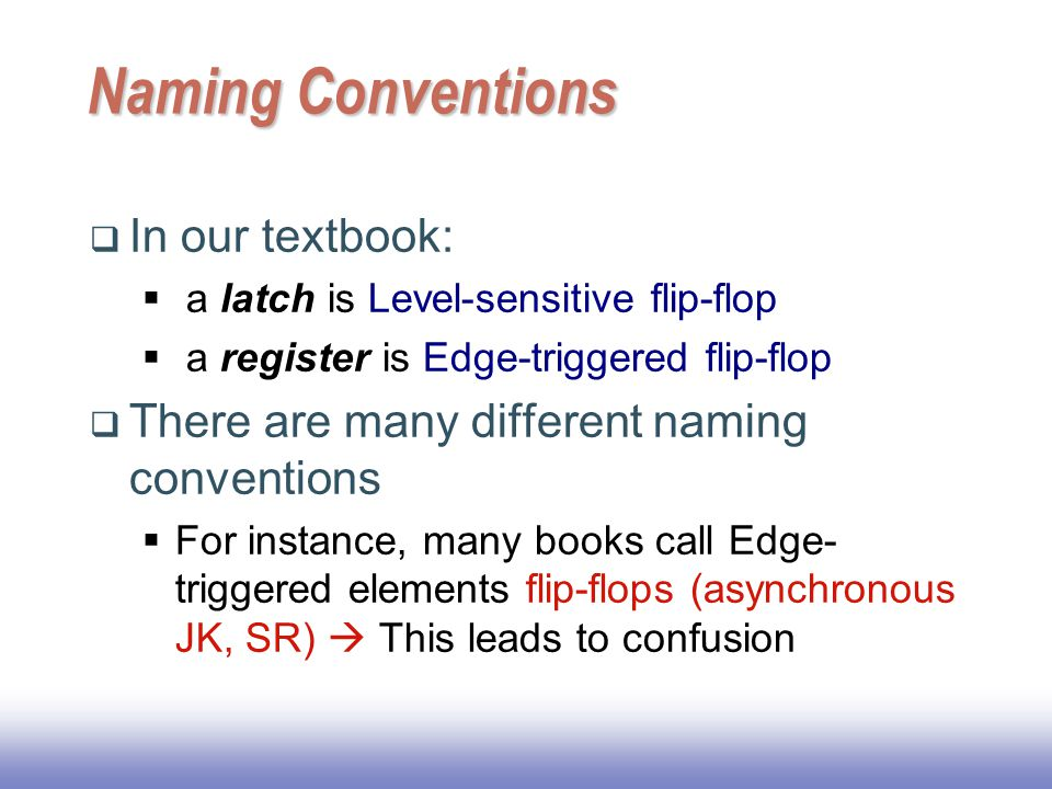 Naming Conventions In our textbook: