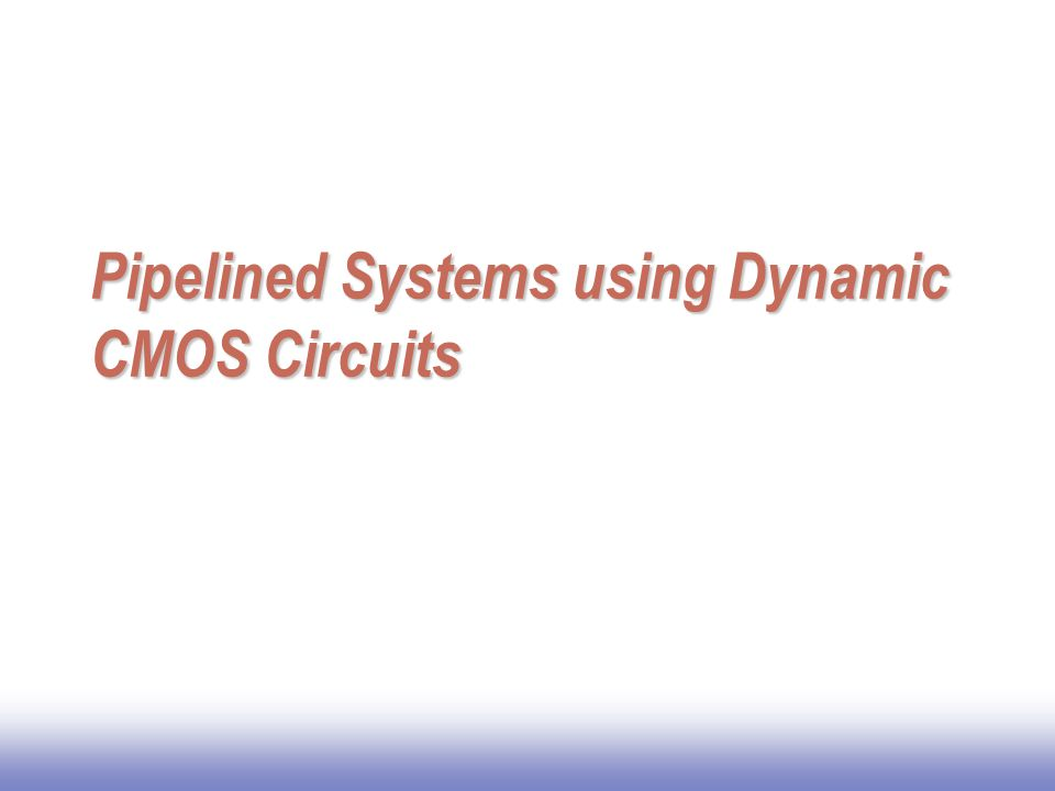 Pipelined Systems using Dynamic CMOS Circuits