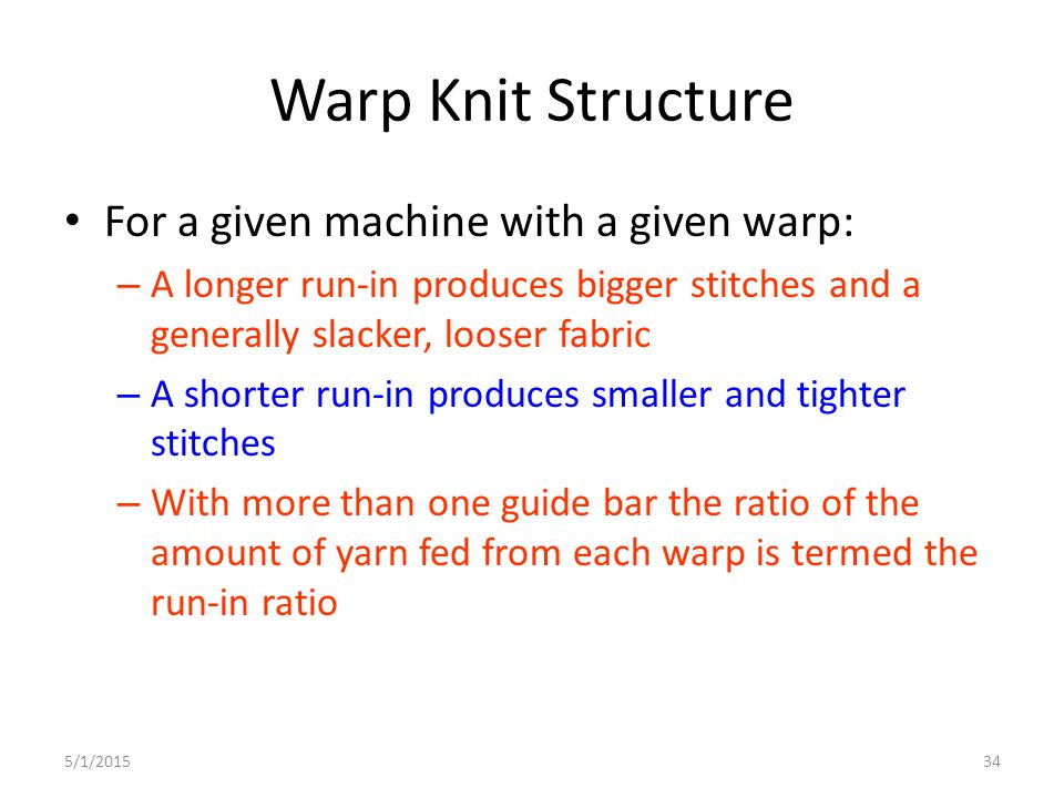 Warp Knit Structure For a given machine with a given warp: