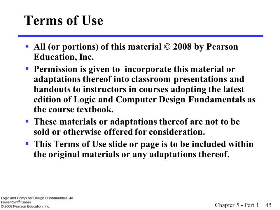 Terms of Use All (or portions) of this material © 2008 by Pearson Education, Inc.