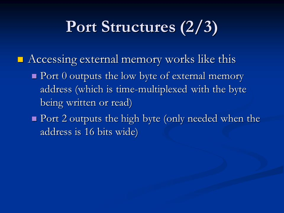 Port Structures (2/3) Accessing external memory works like this