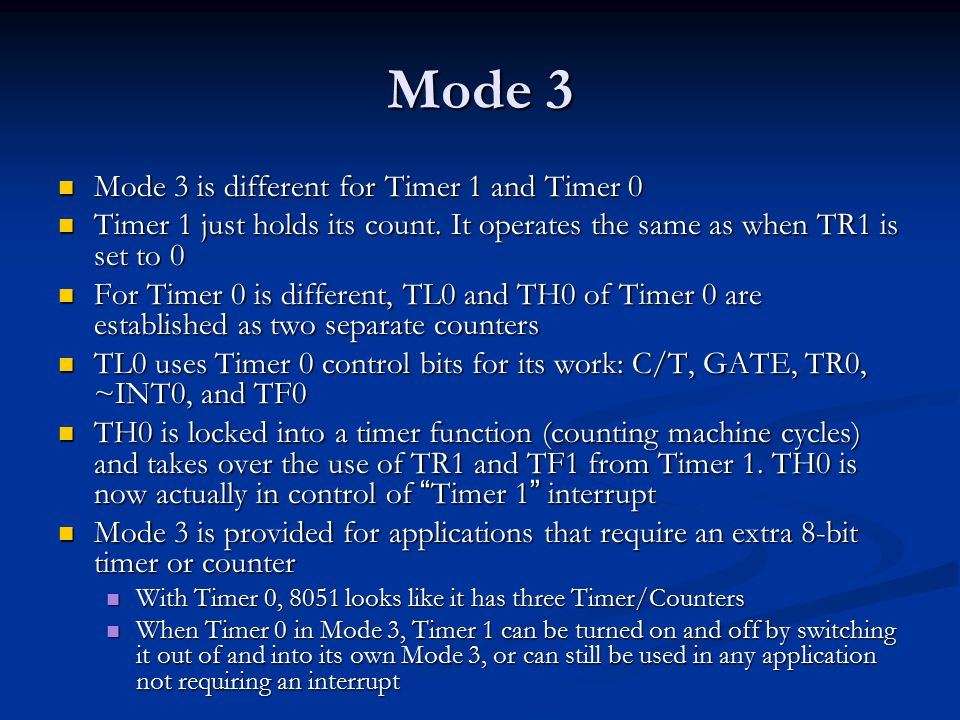 Mode 3 Mode 3 is different for Timer 1 and Timer 0