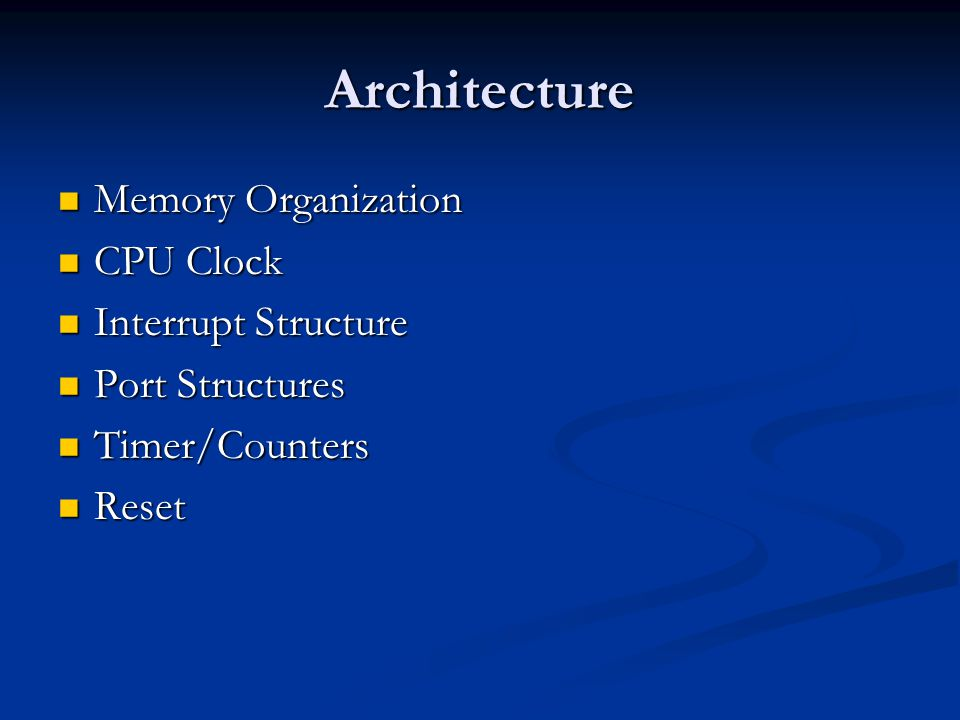 Architecture Memory Organization CPU Clock Interrupt Structure