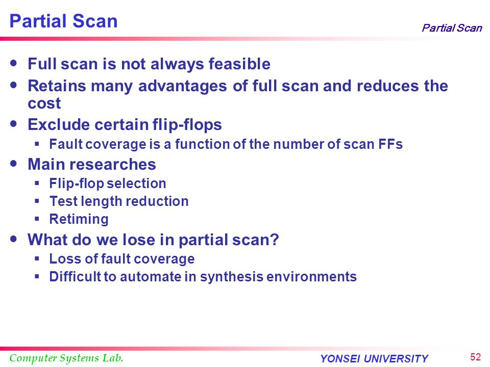 Partial Scan Full scan is not always feasible
