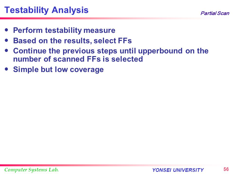 Testability Analysis Perform testability measure