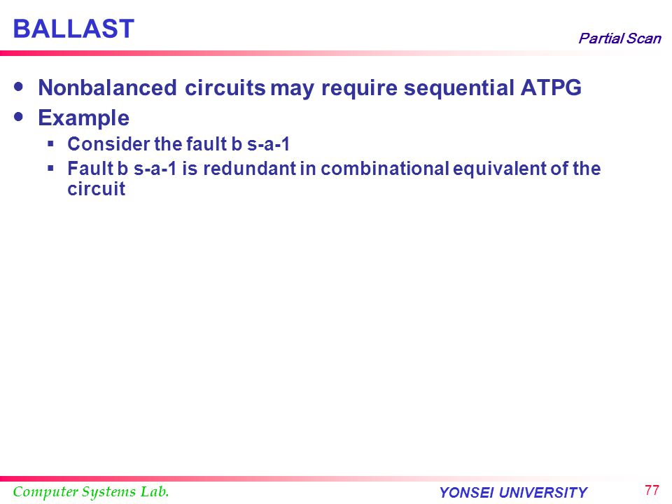 BALLAST Nonbalanced circuits may require sequential ATPG Example