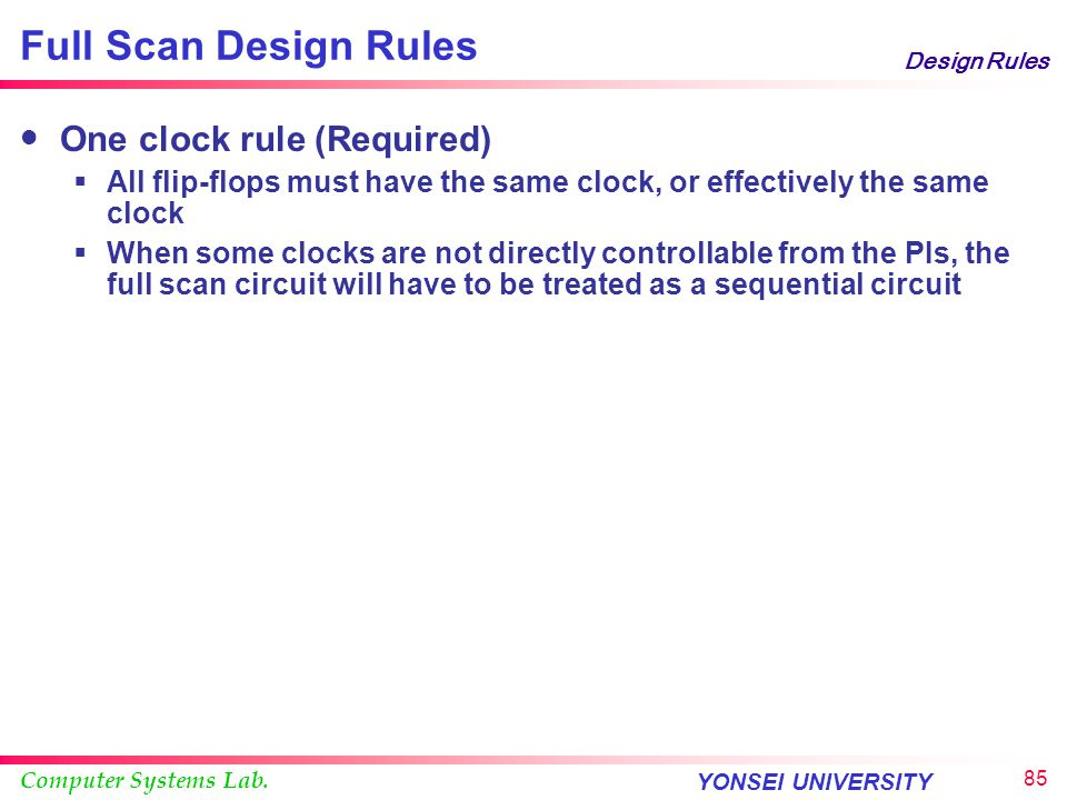 Full Scan Design Rules One clock rule (Required)