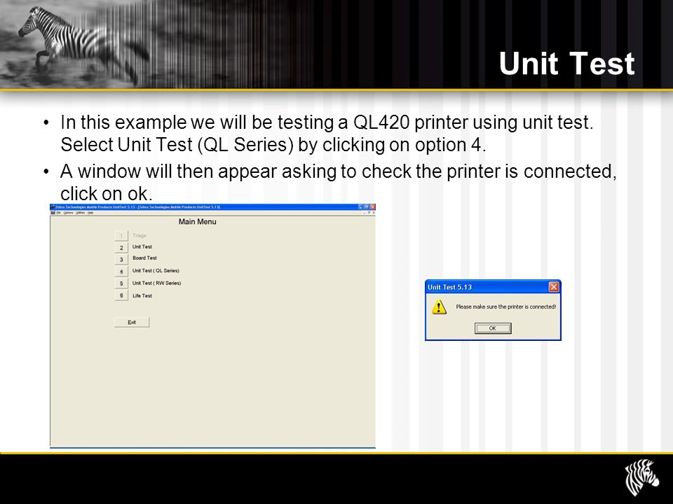 Unit Test In this example we will be testing a QL420 printer using unit test. Select Unit Test (QL Series) by clicking on option 4.