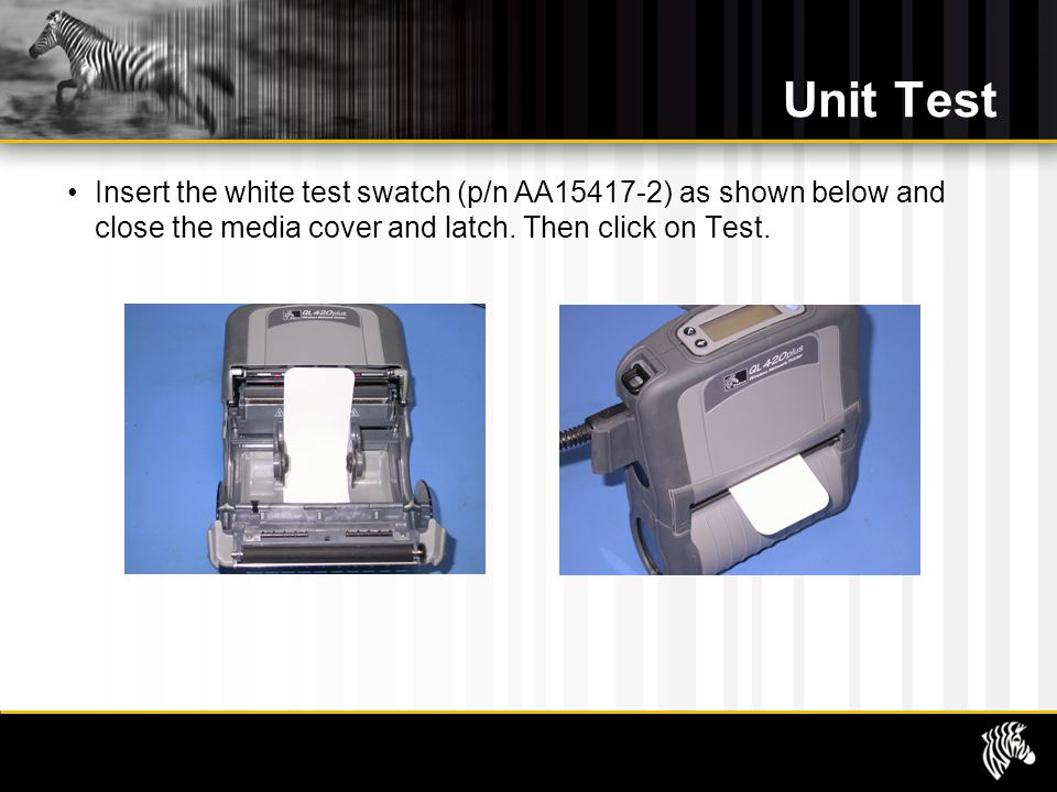 Unit Test Insert the white test swatch (p/n AA15417-2) as shown below and close the media cover and latch.