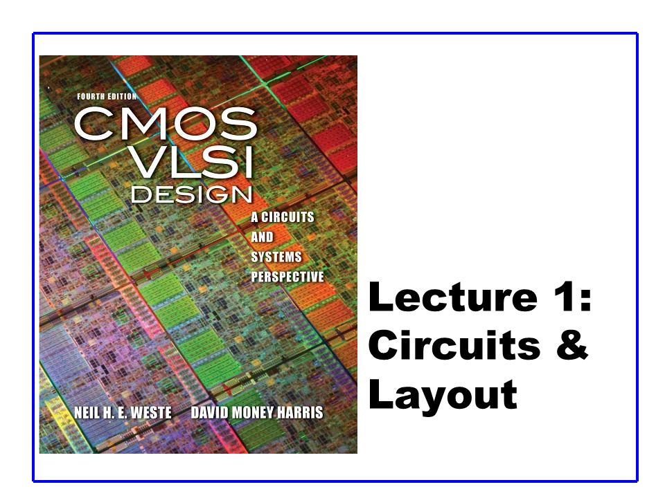 Lecture 1: Circuits & Layout