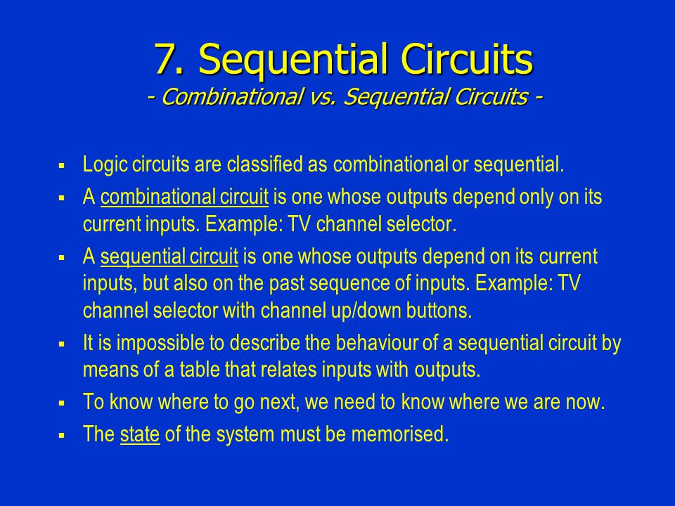 7. Sequential Circuits - Combinational vs. Sequential Circuits -