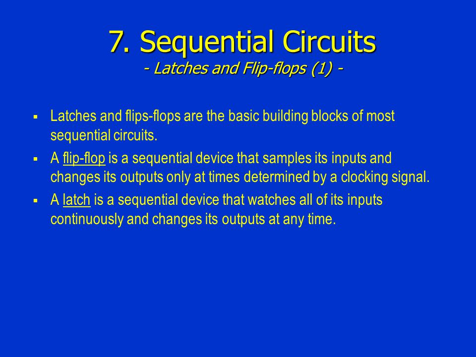 7. Sequential Circuits - Latches and Flip-flops (1) -