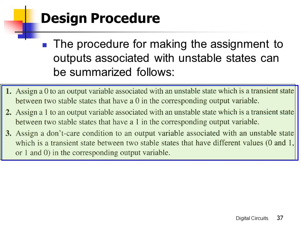 Design Procedure The procedure for making the assignment to outputs associated with unstable states can be summarized follows: