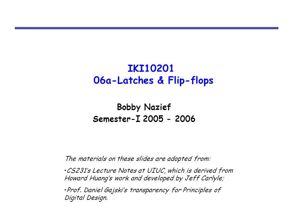 IKI10201 06a-Latches & Flip-flops